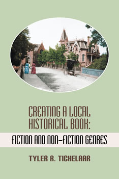 Creating A Local Historical Book: Fiction and Non-fiction Genres