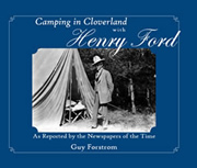Camping in Cloverland with Henry Ford by Guy Forstrom