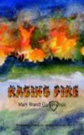 Raging Fire by Mary Brandt Goloversic