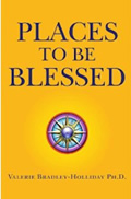 Places to Be Blessed by Valerie Bradley-Holliday
